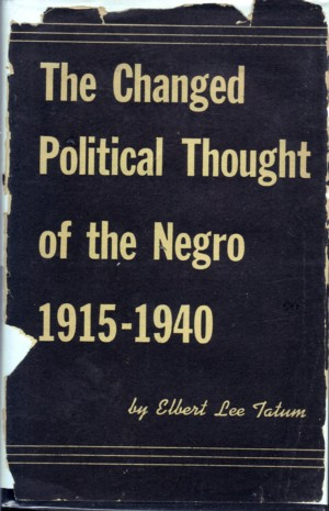 Image for The Changed Political Thought of the Negro, 1915-1940
