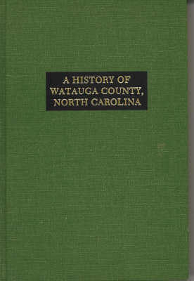 Image for A History of Watauga County, North Carolina With Sketches of Prominent Families