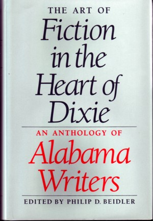 Image for The Art of Fiction in the Heart of Dixie:  An Anthology of Alabama Writers