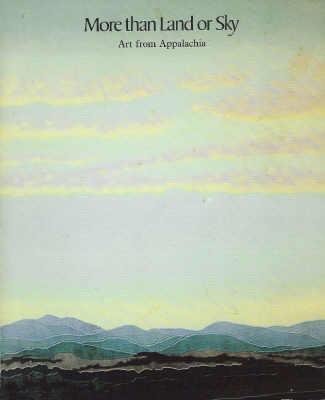 Image for More Than Land or Sky Art from Appalachia