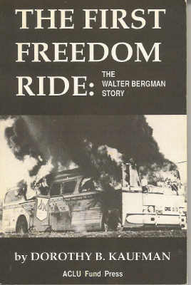 Image for The First Freedom Ride: the Walter Bergman Story