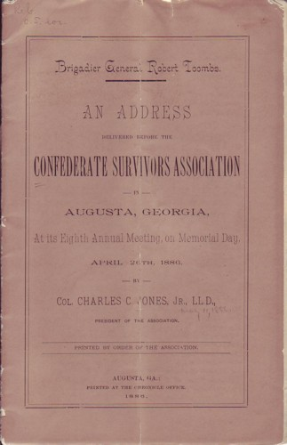 Image for Brigadier General Robert Toombs:  An Address Delivered before the Confederate Survivors Association, April 26th, 1886