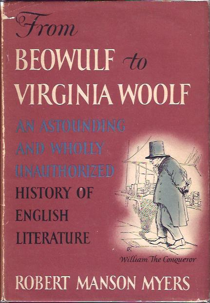 Image for From Beowulf to Virginia Woolf:  An Astounding and Wholly Unauthorized History of English Literature