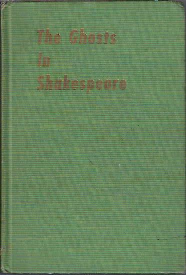 Image for The Ghosts of Shakespeare A Study of the Occultism in Shakespeare's Plays