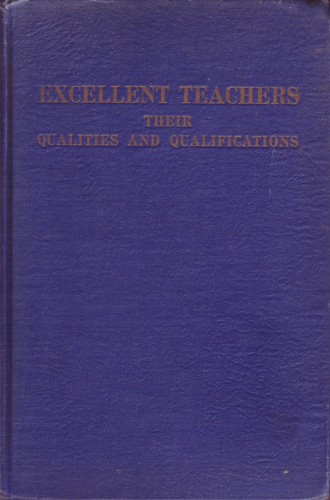Image for Excellent Teachers and Their Qualifications:  Report of the Investigation of Eductional Qualifications of Techers in South Carolina