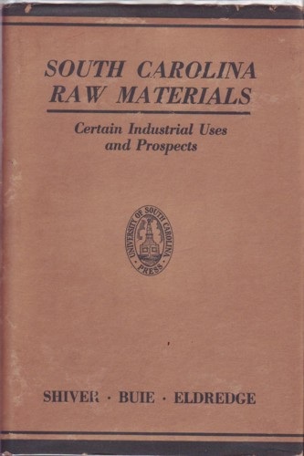 Image for South Carolina Raw Materials:  Certain Industrial Uses and Prospects