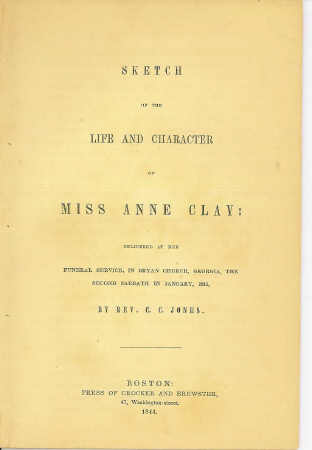 Image for Sketch of the Life and Character of Miss Anne Clay Delivered At Her Funeral Service in Bryan Church, Georgia, the Second Sabbath in January, 1843