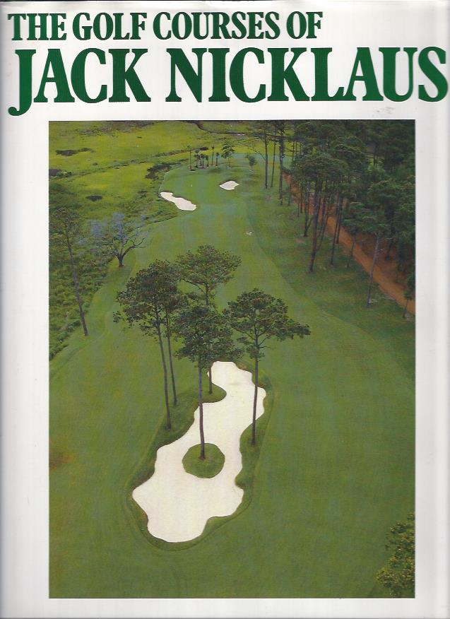 Image for The Golf Courses of Jack Nicklaus