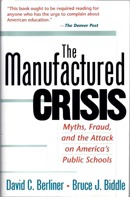 Image for The Manufactured Crisis Myths, Fraud, and the Attack on America's Public Schools