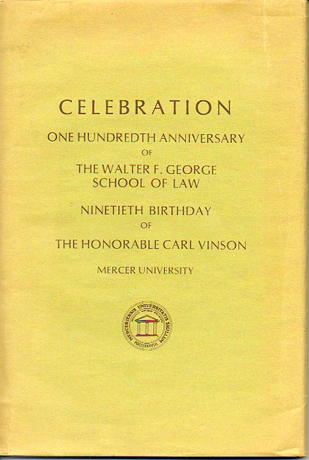 Image for Celebration: One Hundredth Anniversary of the Walter F. George School of Law Ninetieth Birthday of the Honorable Carl Vinson
