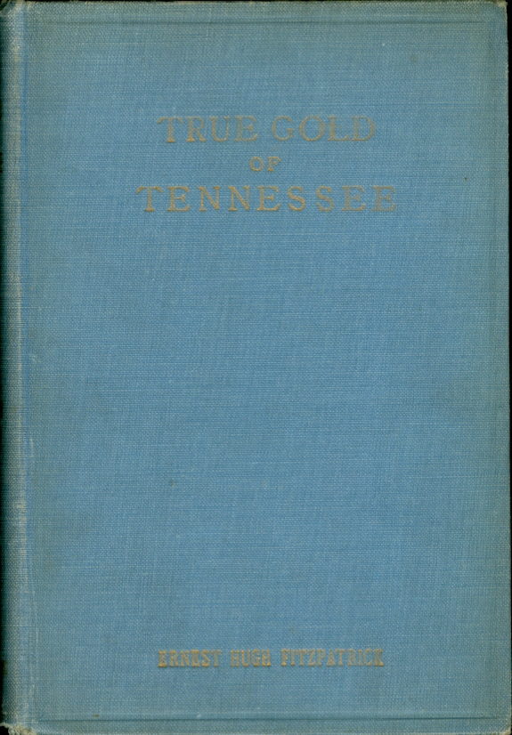 Image for True Gold of Tennessee A Romance of the English-Speaking World