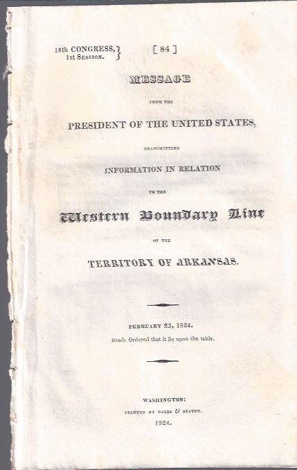 Image for Message from the President of the United States Transmitting Information in Relation to the Western Boundary Line of the Territory of Arkansas