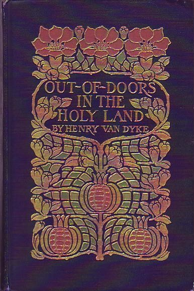 Image for Out-Of-Doors in the Holy Land Impressions of Travel in Body and Spirit.