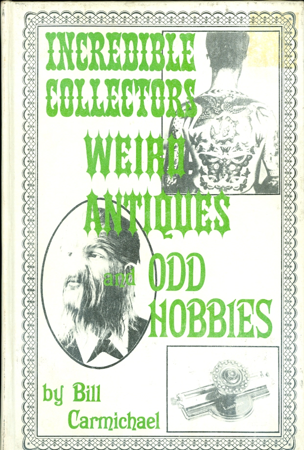 Image for Incredible Collectors, Weird Antiques, and Odd Hobbies