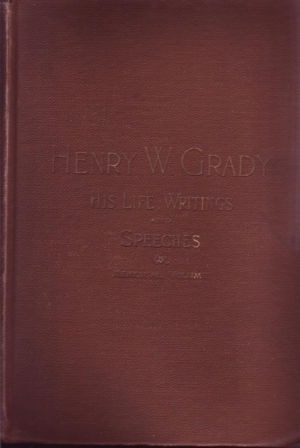 Image for Henry Grady, His Life, Writings and Speeches:  Memorial Volume