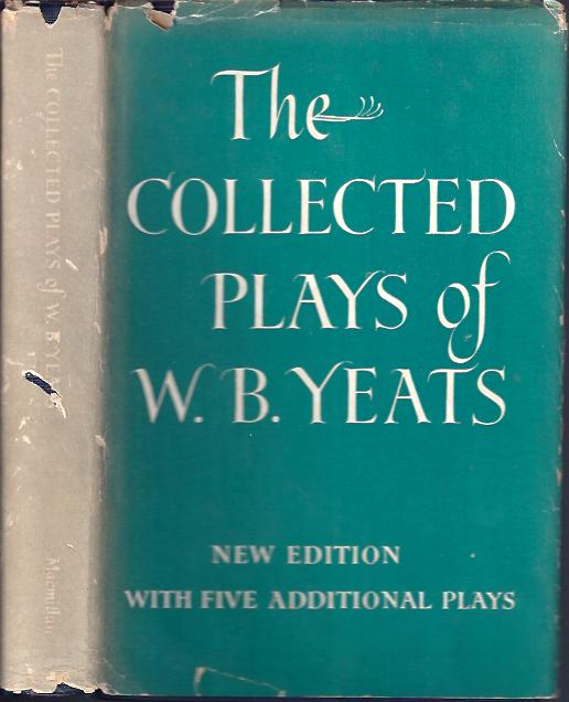 Image for The Collected Plays of W. B. Yeats New Edition with Five Additional Plays