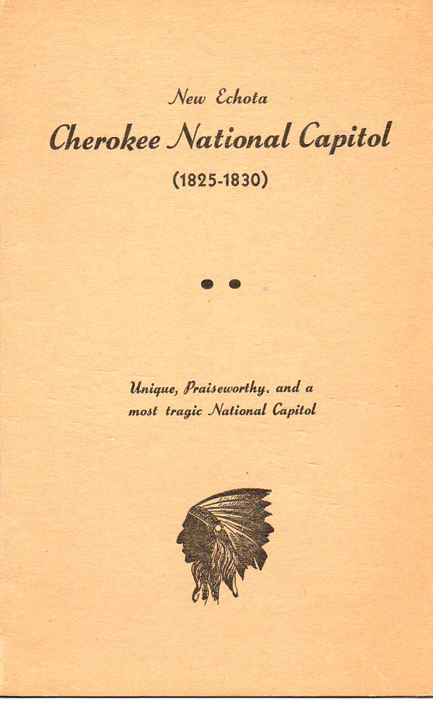 Image for New Echota, Cherokee National Capitol (1825-1830)  Unique, Praiseworthy, and a Most Tragic National Capitol