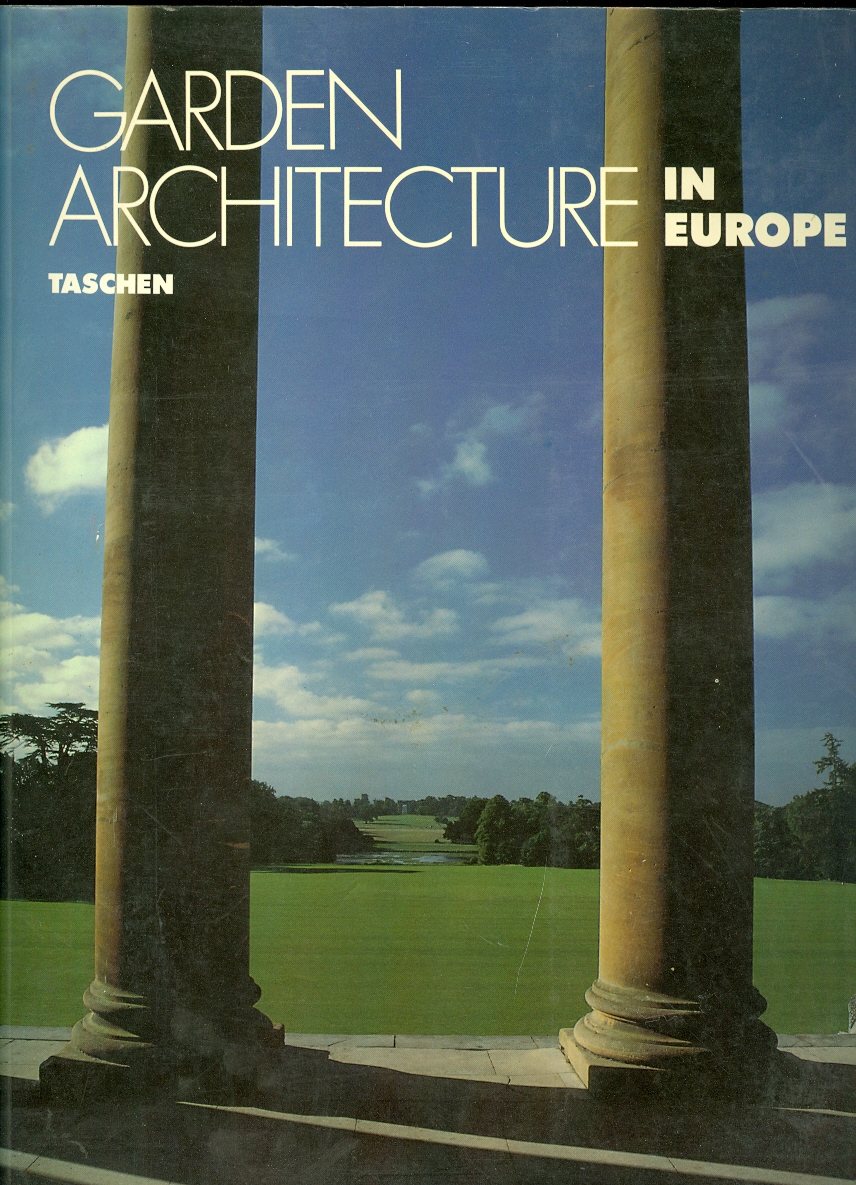 Image for Garden Architecture in Europe, 1450 - 1800 From the Villa Garden of the Italian Renaissance to the English Landscape Garden