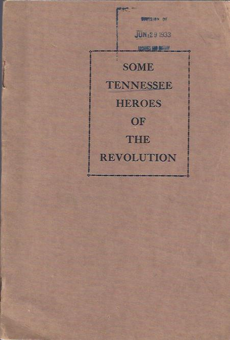 Image for Some Tennessee Heroes of the Revolution, Pamphlet Number One Compiled from Pension Statements