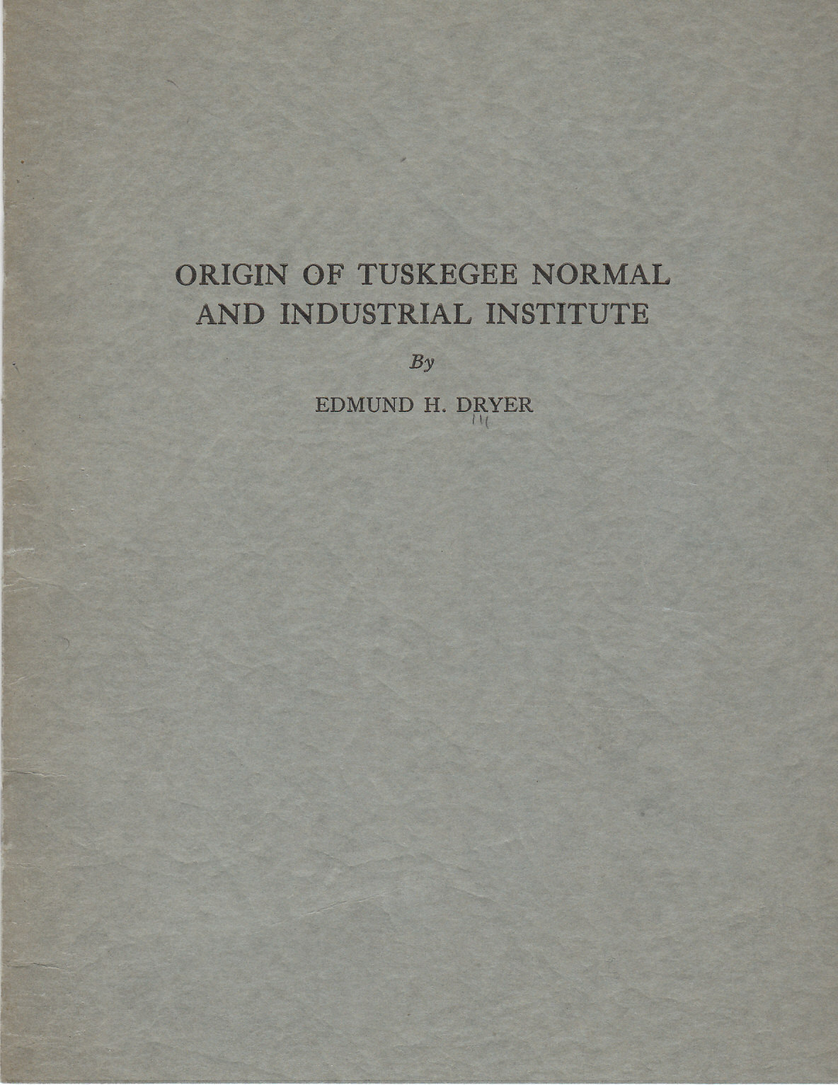 Image for Origin of Tuskegee Normal and Industrial Institute