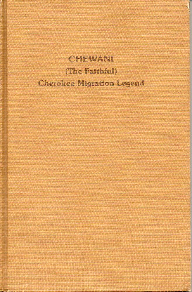 Image for Chewani (The Faithful) Cherokee Migration Legend Cherokee Indian Materials Collected by Gertrude McDaris Ruskin