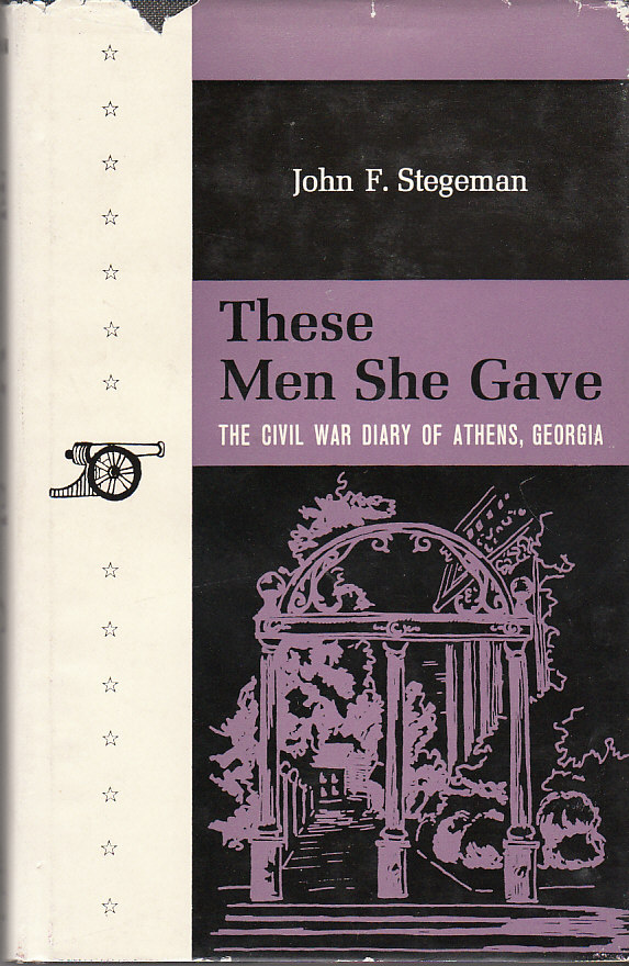Image for These Men She Gave The Civil War Diary of Athens, Georgia