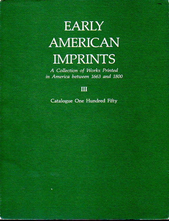 Image for Early American Imprints III A Collection of Works Printed in America between 1663 and 1800