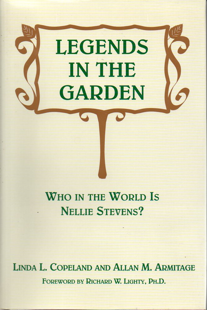 Image for Legends in the Garden:  Who in the World is Nellie Stevens?