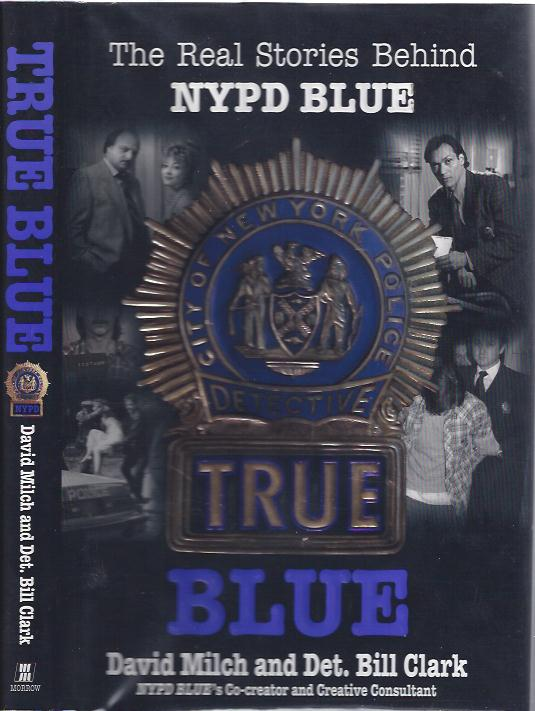 Image for True Blue The Real Stories Behind NYPD Blue