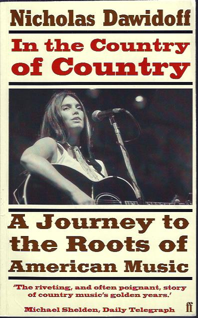 Image for In the Country of Country A Journey to the Roots of Country Music