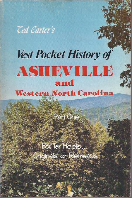 Image for Ted Carter's Vest Pocket History of Ashevlle and Western North Carolina, 2 Volumes For Tar Heels... Originals or Retreads