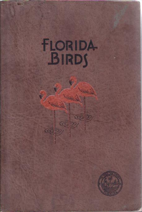 Image for Florida Birds :Biographies of Selected Species of Birds and Compiled List of all Species Occurring in Florida