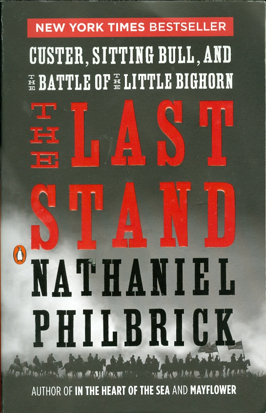 Image for The Last Stand Custer, Sitting Bull, and the Battle of the Little Big Horn