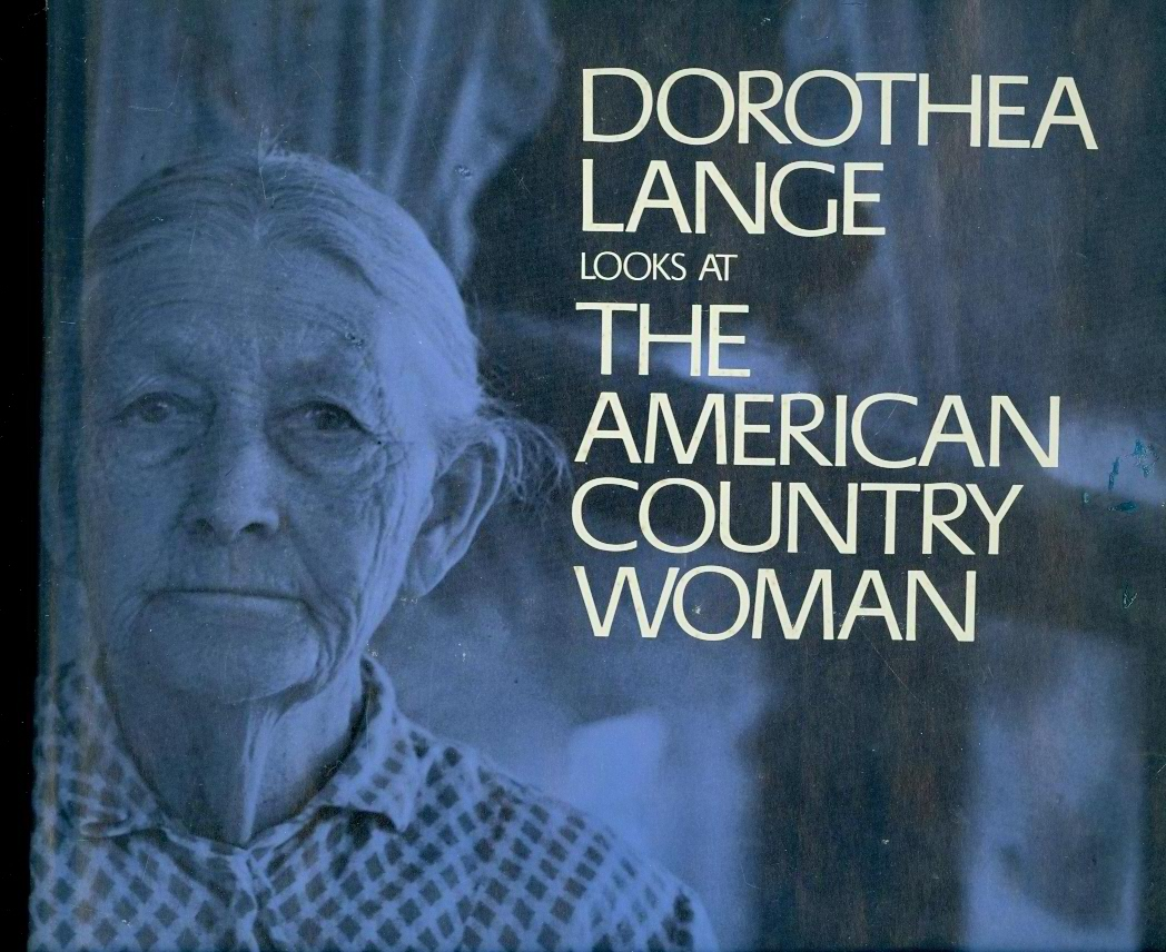 Image for Dorothea Lange Looks At the American Country Woman