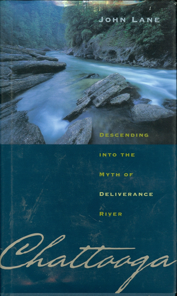 Image for Chattooga Descending Into the Myth of Deliverance River