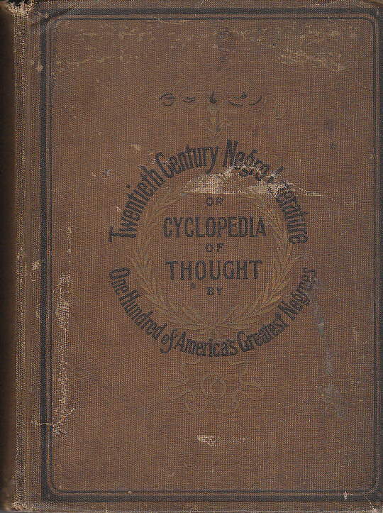 Image for Twentieth Century Negro Literature or Cyclopedia of Thought On the Vital Topics Relating to the American Negro by One Hundred of America's Greatest Negroes