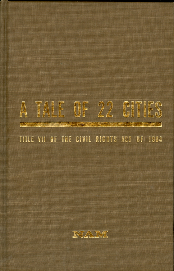 Image for A Tale of 22 Cities Report on Title VII of the Civil Rights Act of 1964 Compiled from NAM Seminars