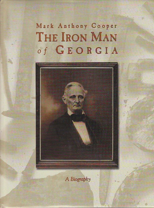 Image for Mark Anthony Cooper the Iron Man of Georgia A Biography