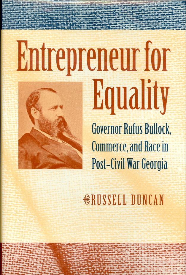 Image for Entrepreneur for Equality Governor Rufus Bullock, Commerce, and Race in Post-Civil War Georgia