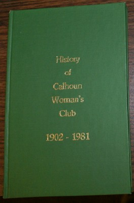 Image for History of Calhoun Woman's Club, 1902-1981