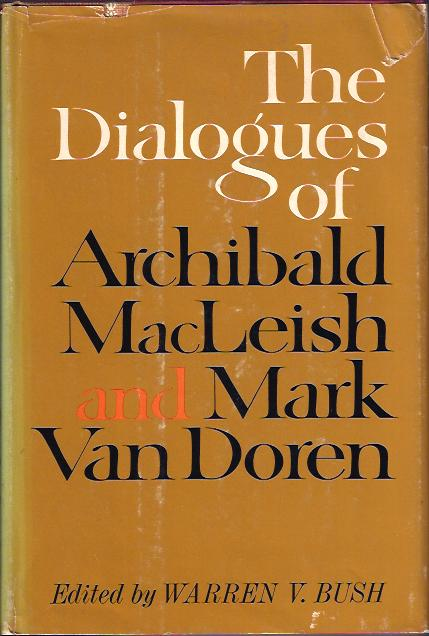 Image for The Dialogues of Archibald Macleish and Marl Van Doren