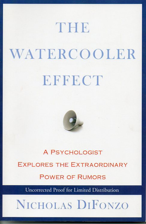 Image for The Watercooler Effect:  A Psychologist Explores the Extraordinary Power of Rumors