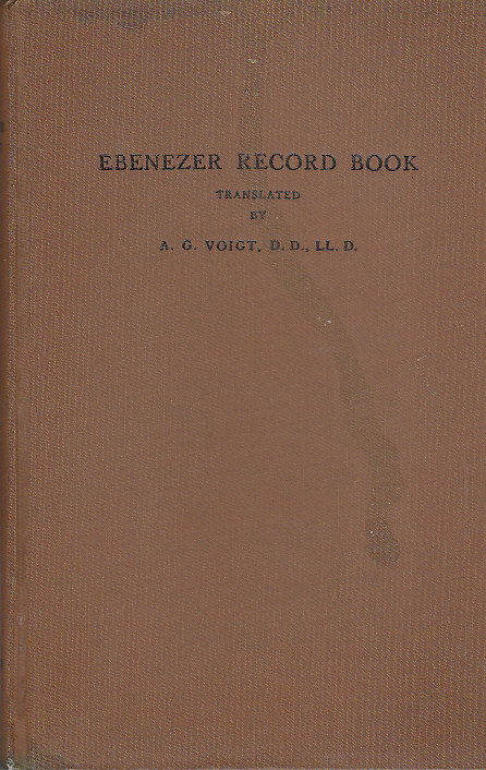 Image for Ebenezer Record Book Containing Early Records of Jerusalem Evangelical Lutheran Church, Effingham, Ga., More Commonly Known as Ebenezer Church