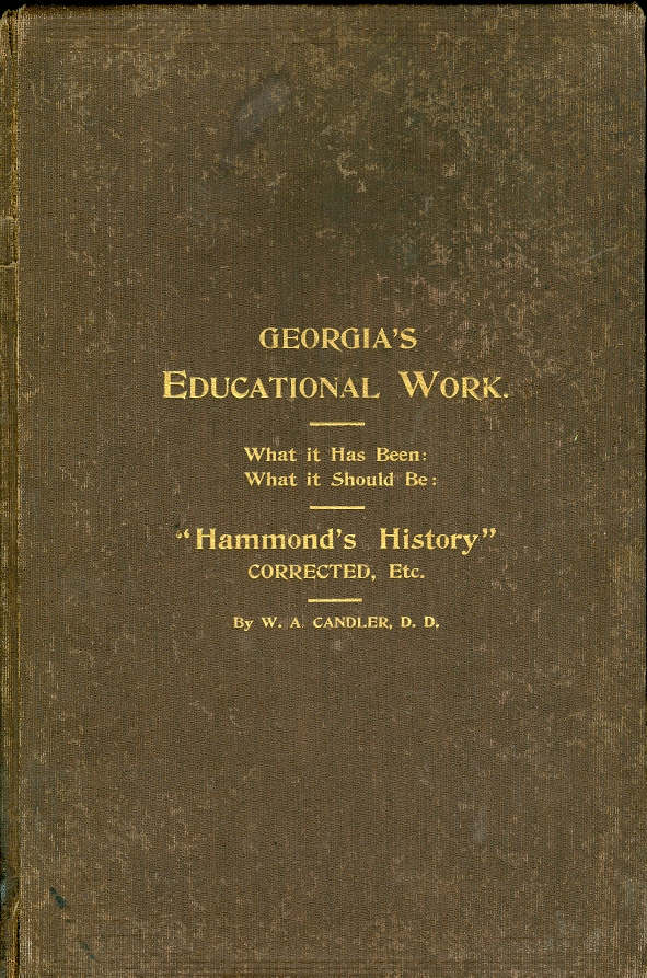"Image for Georgia's Educational Work What it Has Been: What it Should Be: ""Hammond's History"" Corrected, Etc."