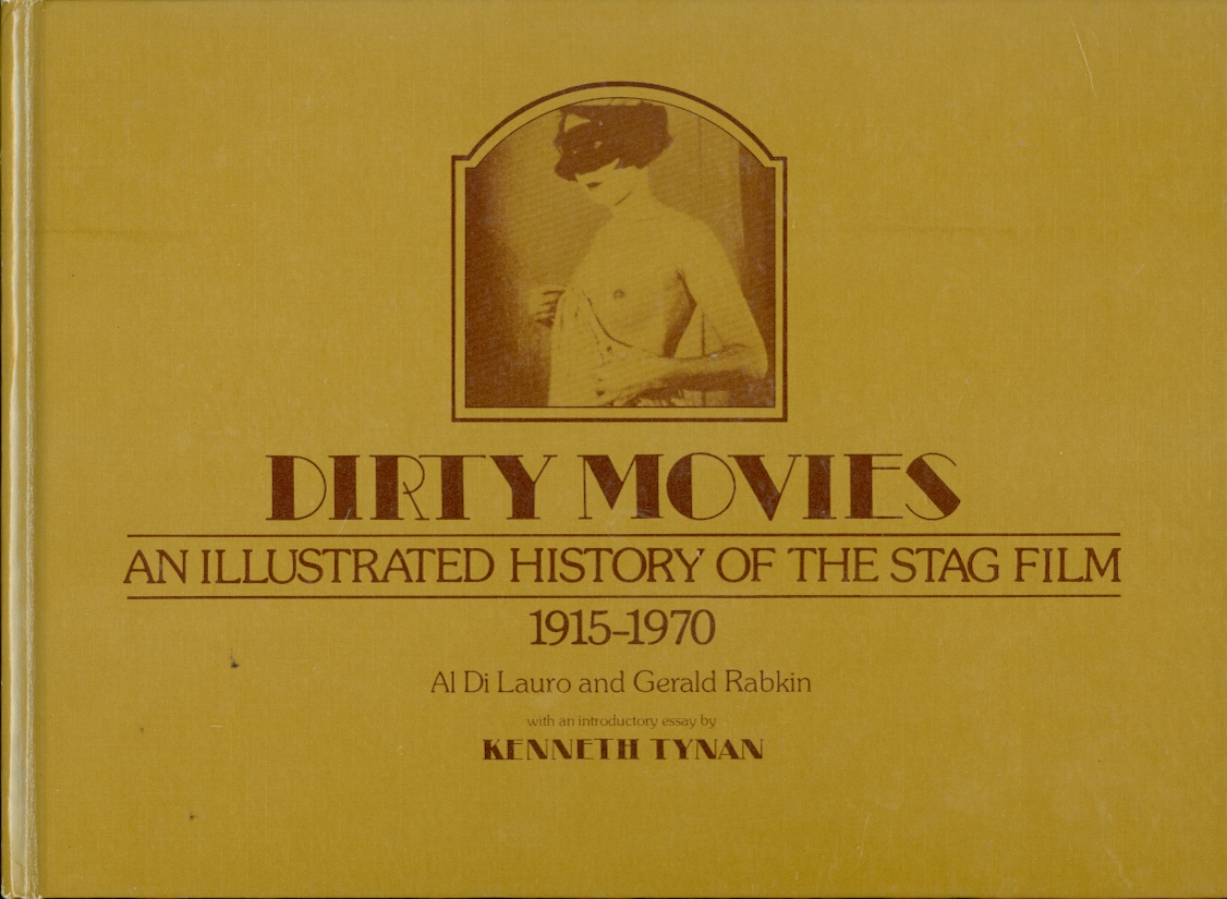 Image for Dirty Movies An Illustrated History of the Stag Film, 1915-1970