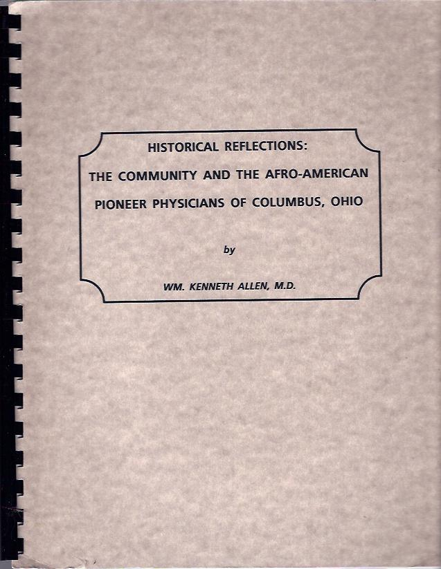 Image for Historical Reflections: the Community and the Afro-American Pioneer Physicians of Columbus, Ohio