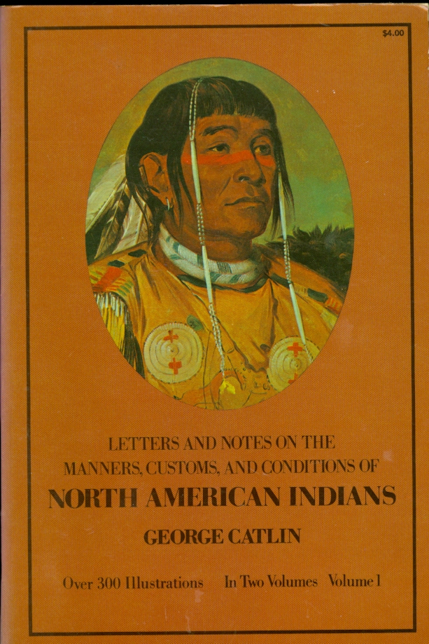Image for Letters and Notes on the Manners, Customs, and Conditions of North American Indians