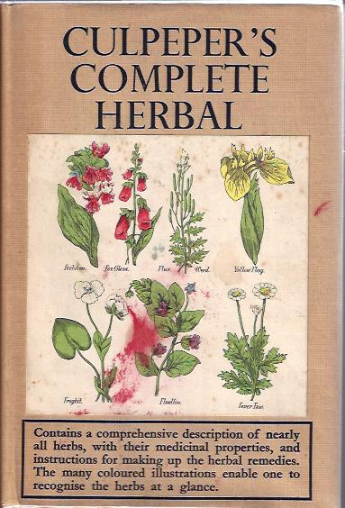 Image for Culpeper's Complete Herbal Consisting of a Comprehensive Description of Nearly all Herbs with Their Medicianl Properties, and Instructions for Making Up the Herbal Medicines Extracted from Them