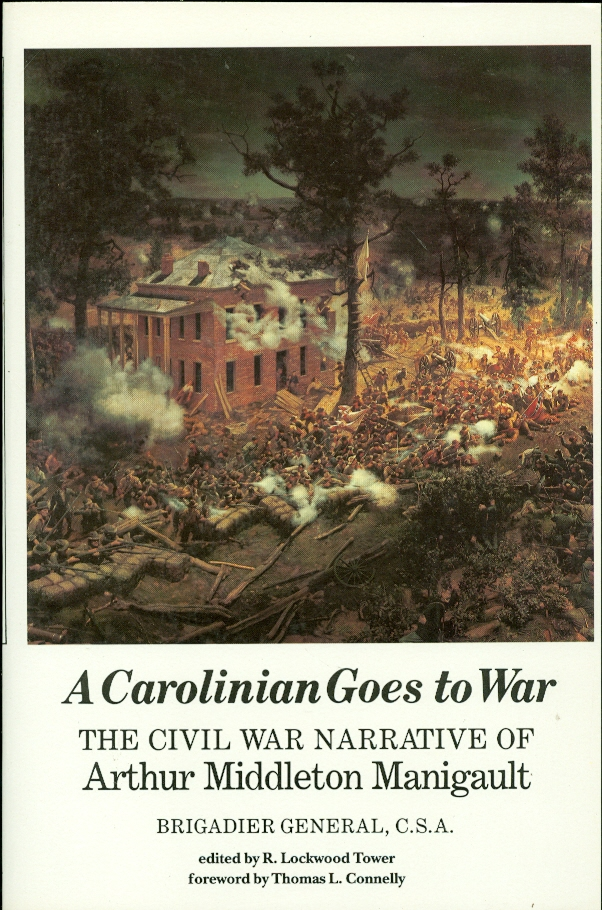 Image for A Carolinian Goes to War The Civil War Narrative of Arthur Middleton Manigault