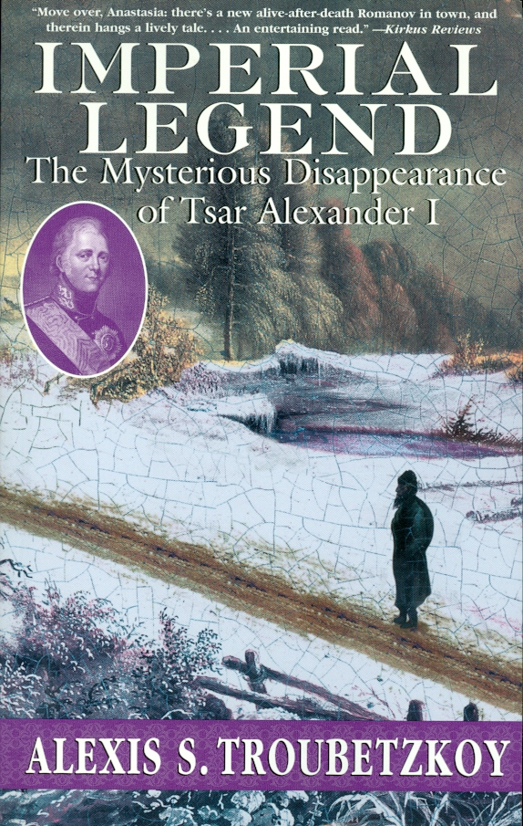 Image for Imperial Legend The Mysterious Disappearance of Tsar Alexander I